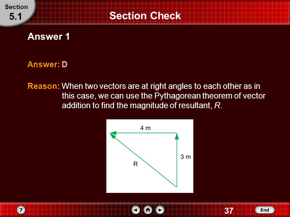 Section Check 5.1 Answer 1 Answer: D