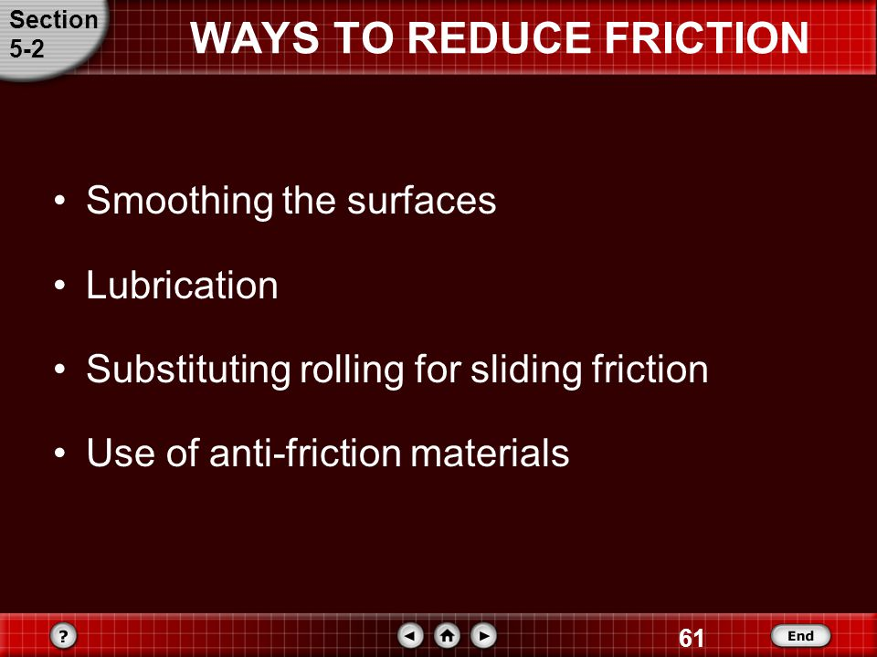 WAYS TO REDUCE FRICTION