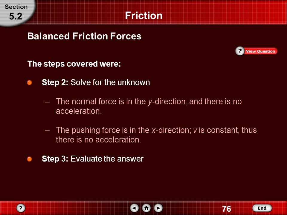 Friction 5.2 Balanced Friction Forces The steps covered were: