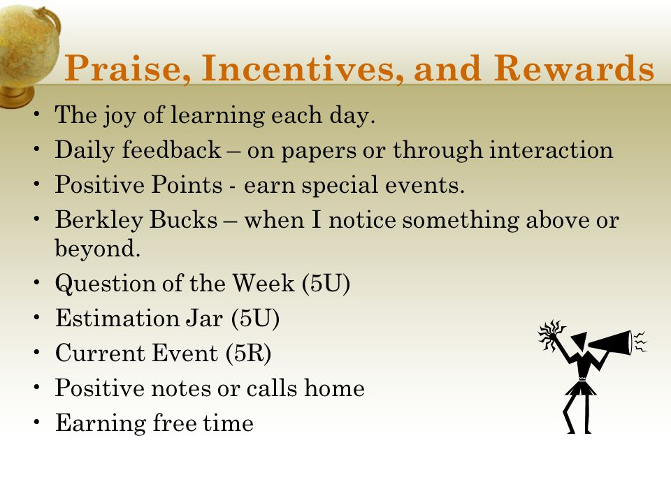 Praise, Incentives, and Rewards