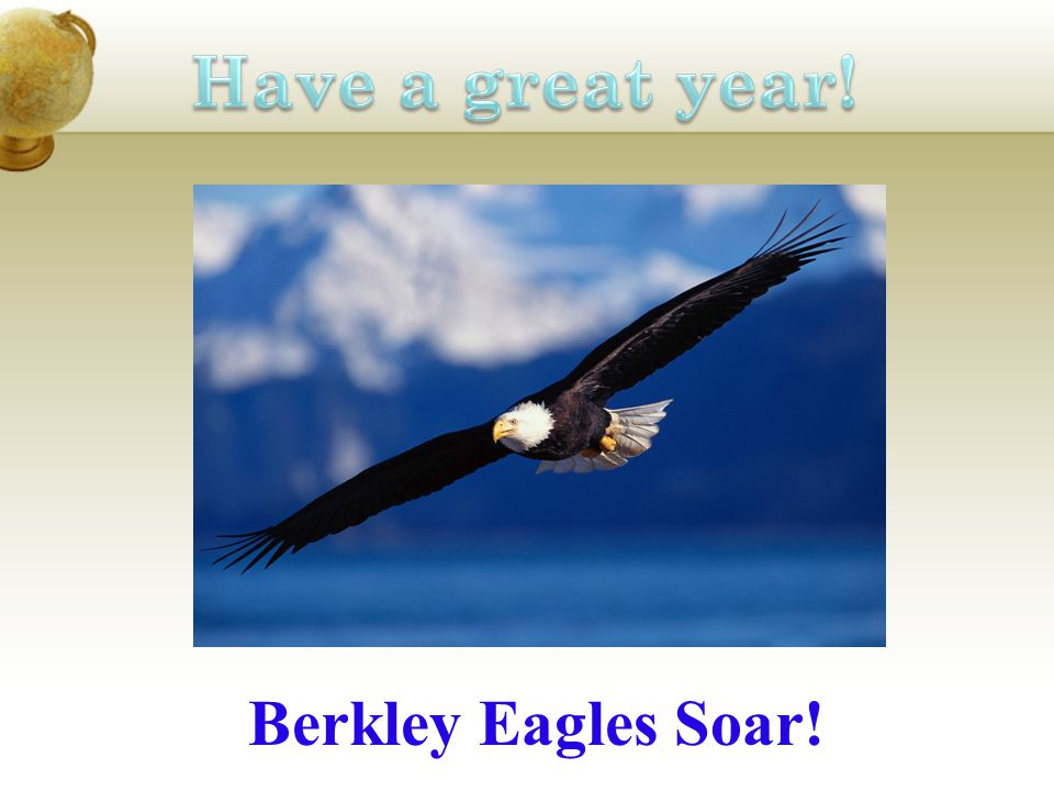 Have a great year! Berkley Eagles Soar!