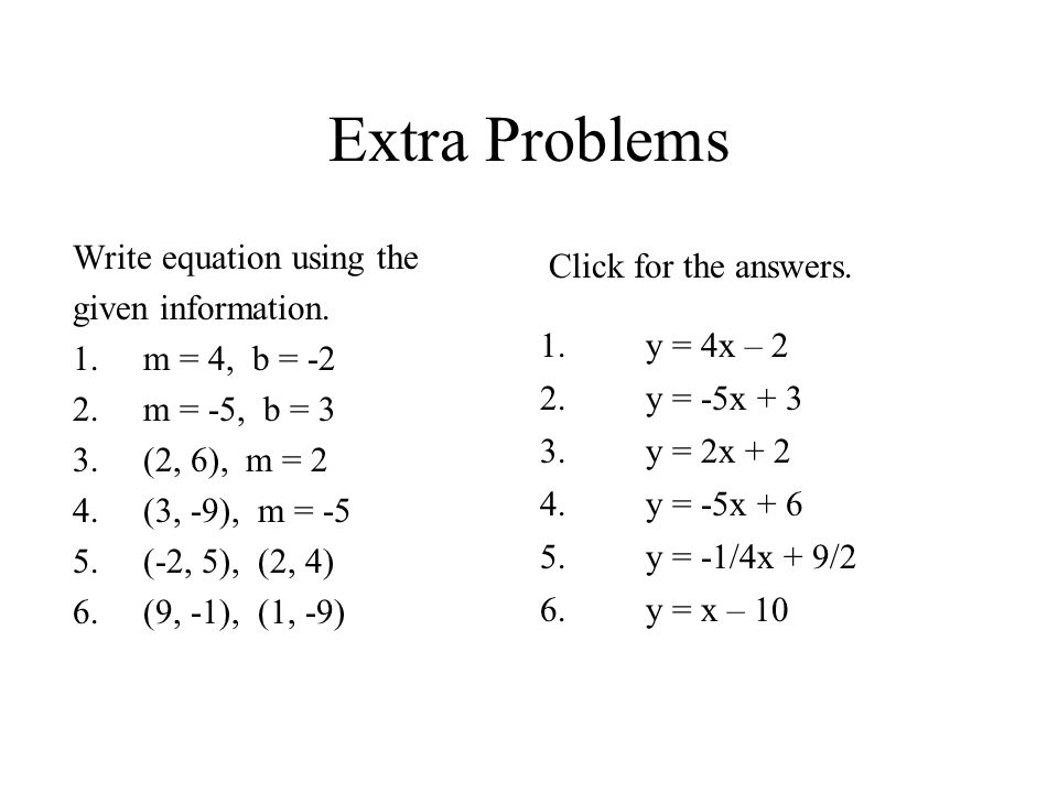 Extra Problems Write equation using the Click for the answers.