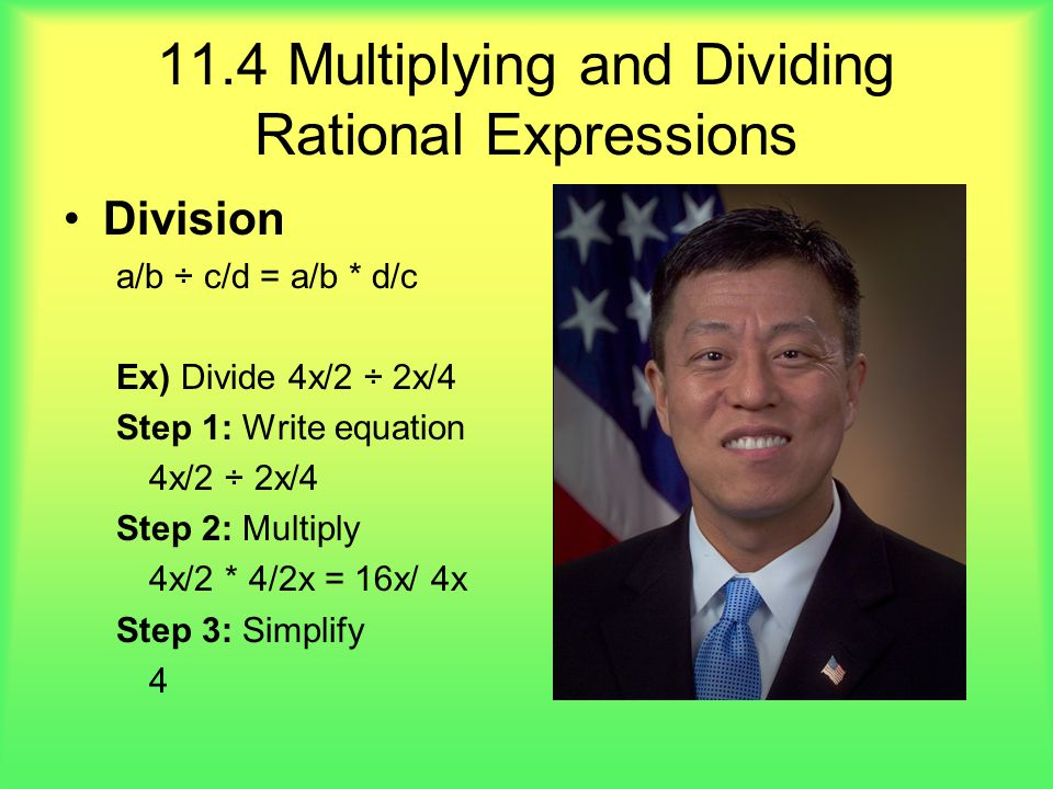 11.4 Multiplying and Dividing Rational Expressions