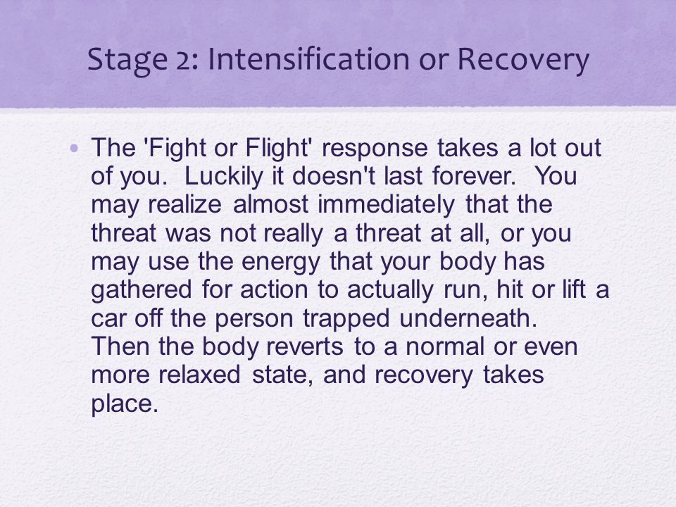 Stage 2: Intensification or Recovery