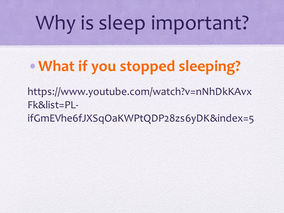 Why is sleep important What if you stopped sleeping