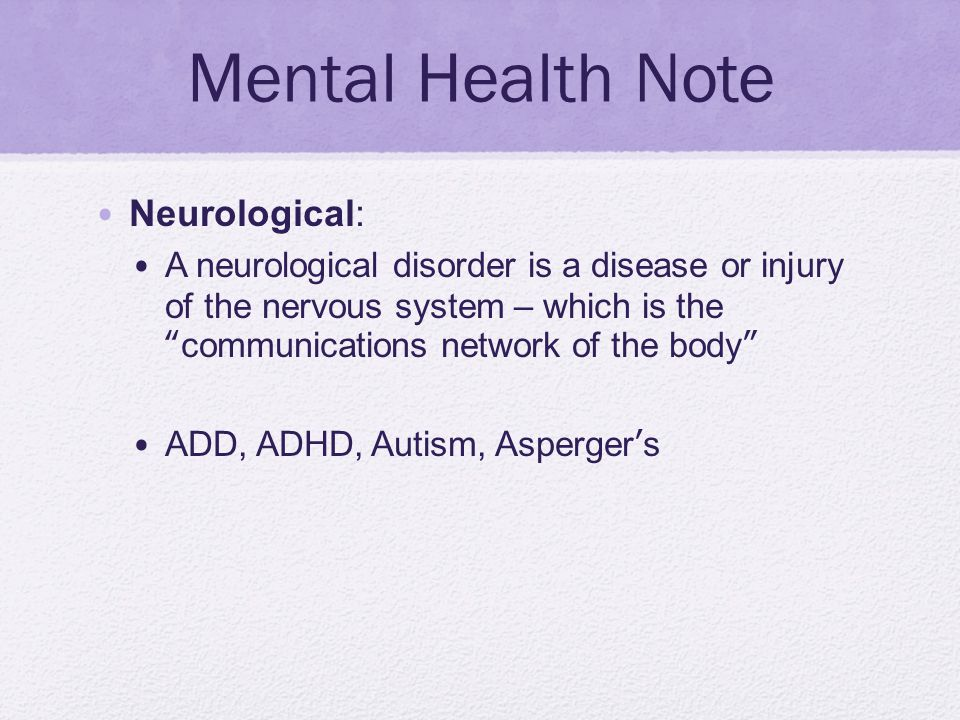 Mental Health Note Neurological: