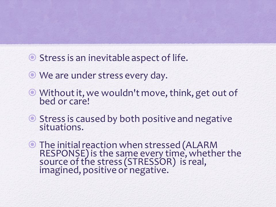 Stress is an inevitable aspect of life.