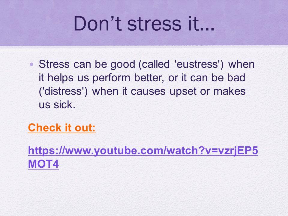 Don't stress it…