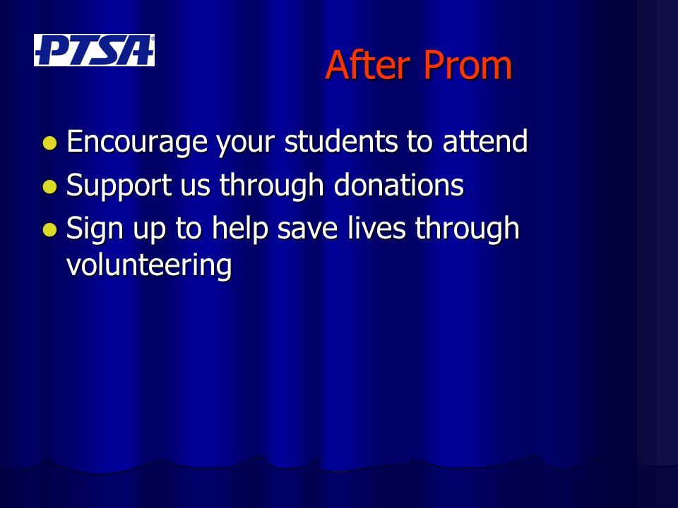 After Prom Encourage your students to attend