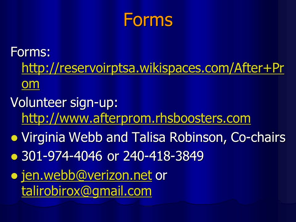 Forms Forms: http://reservoirptsa.wikispaces.com/After+Prom