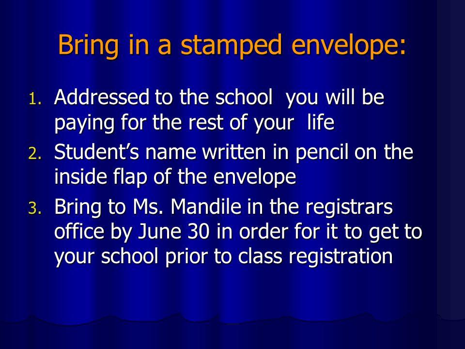 Bring in a stamped envelope:
