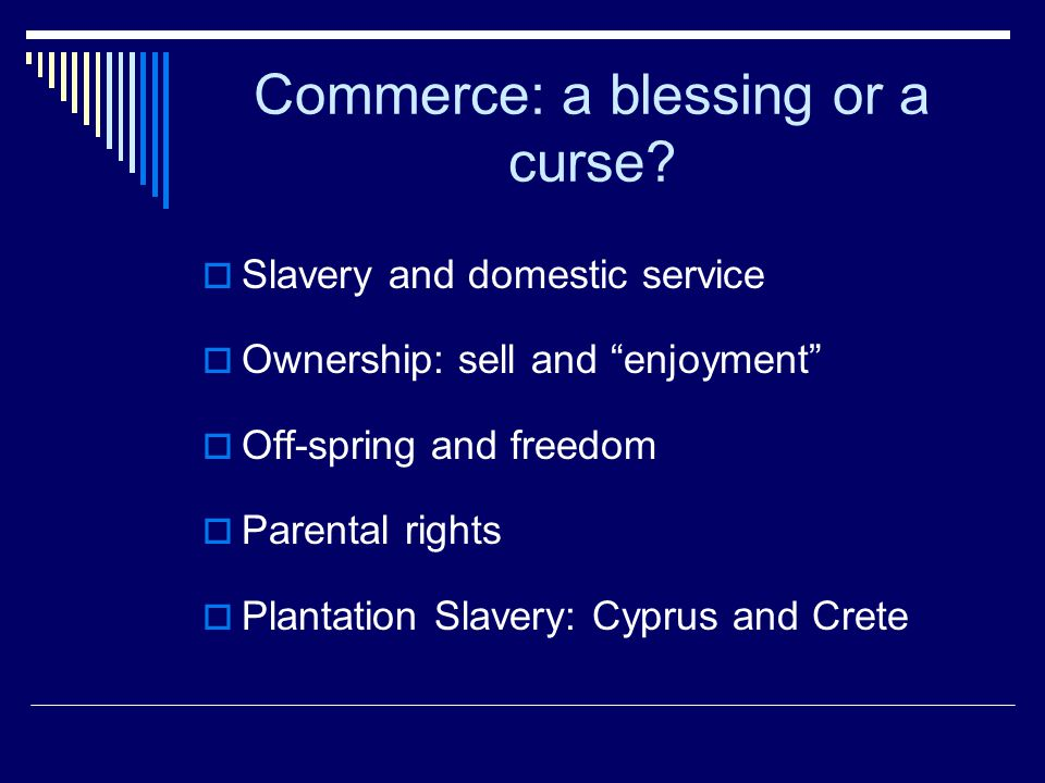 Commerce: a blessing or a curse