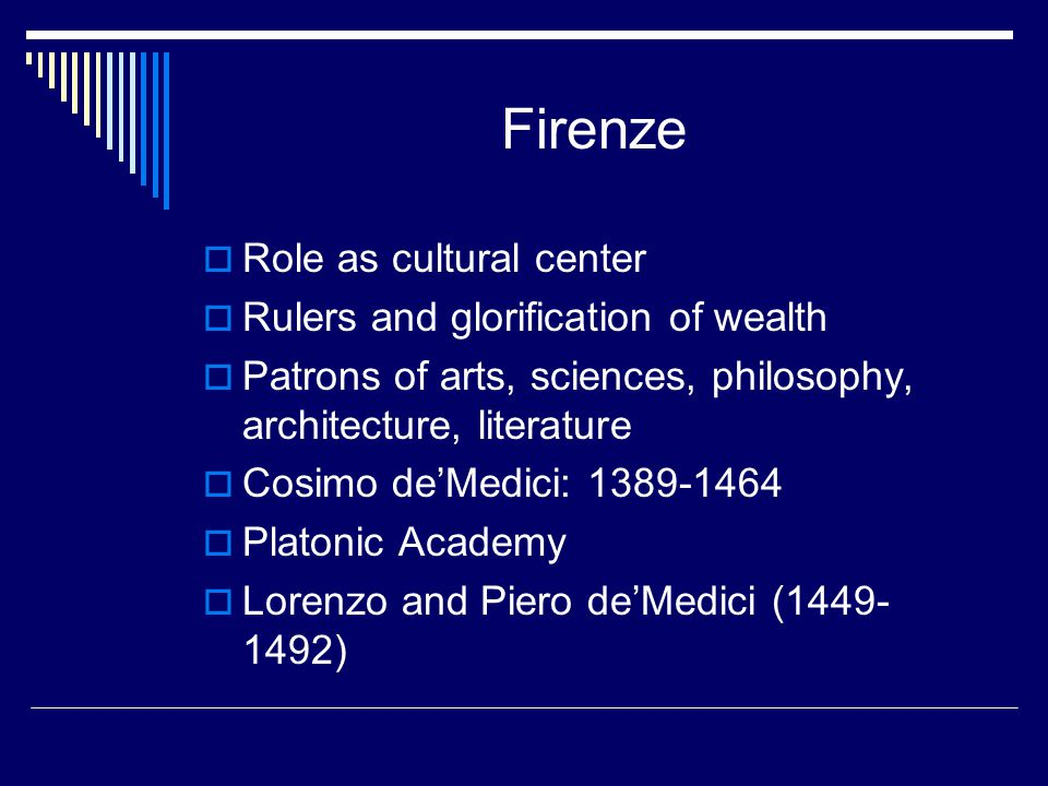 Firenze Role as cultural center Rulers and glorification of wealth