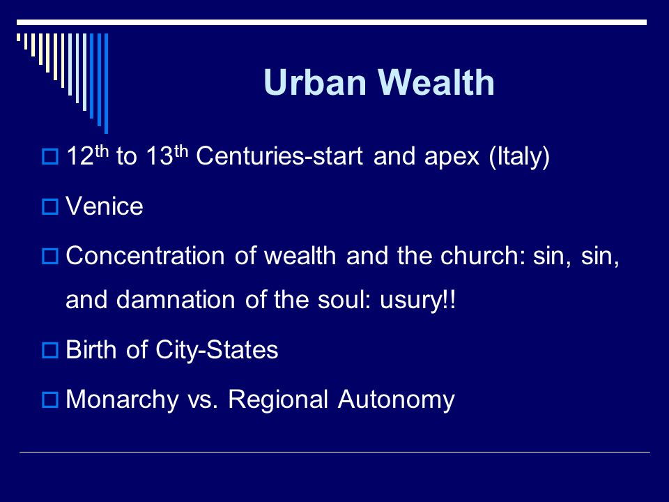 Urban Wealth 12th to 13th Centuries-start and apex (Italy) Venice