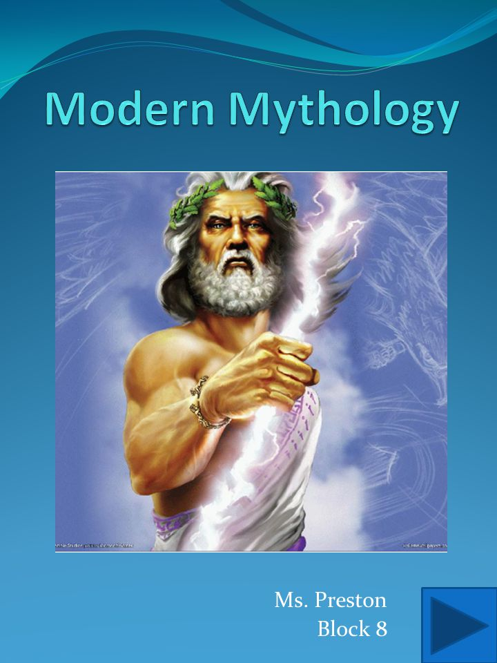 Modern Mythology Ms. Preston Block 8