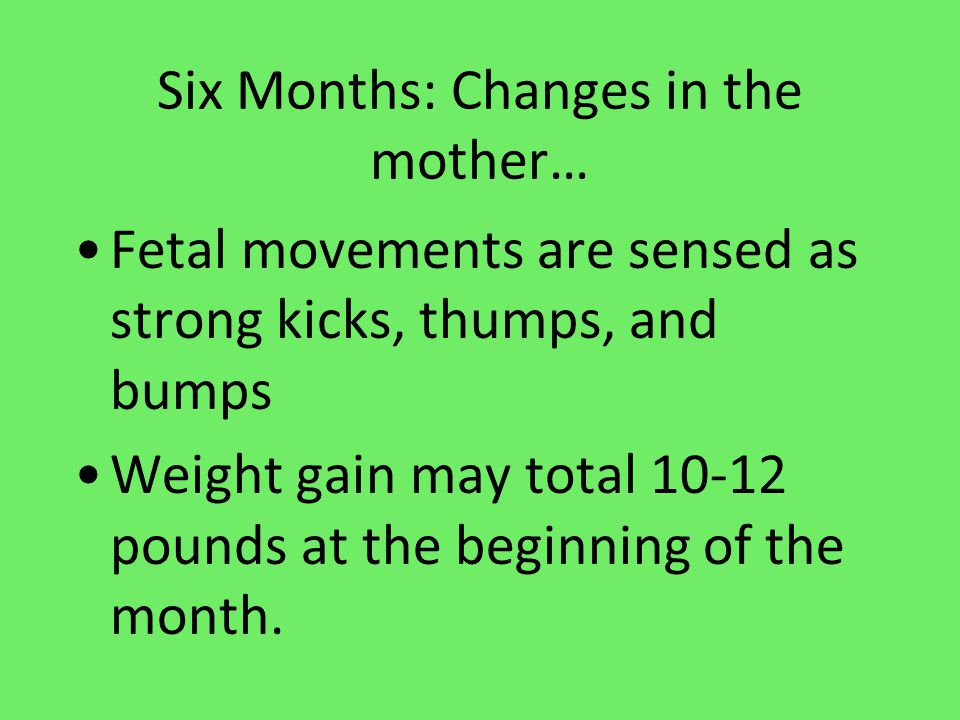 Six Months: Changes in the mother…