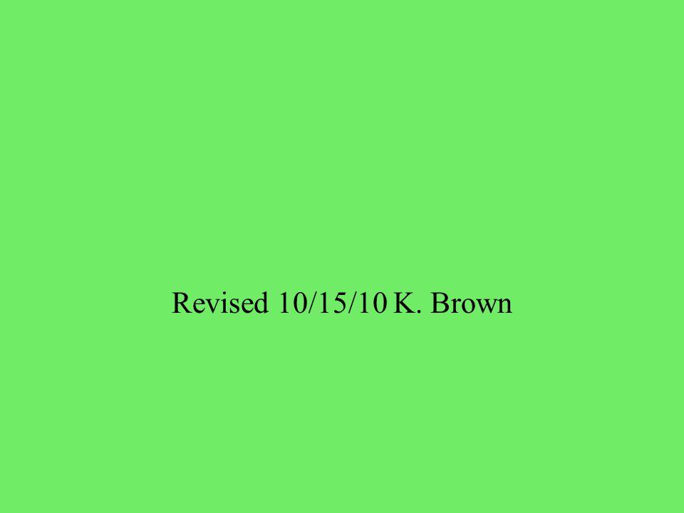 Revised 10/15/10 K. Brown