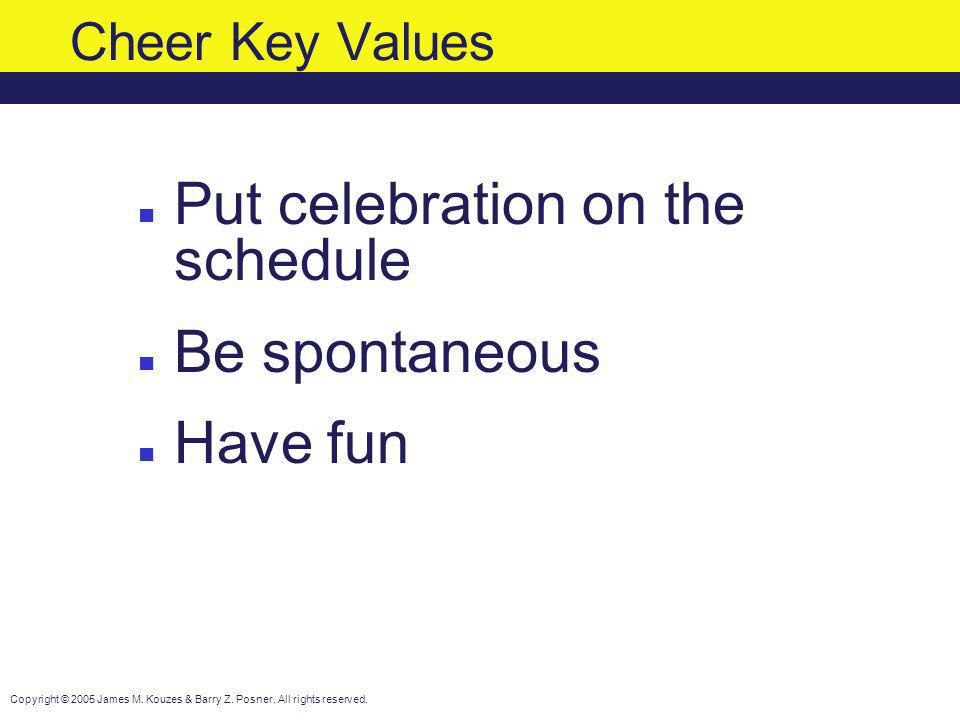 Put celebration on the schedule Be spontaneous Have fun