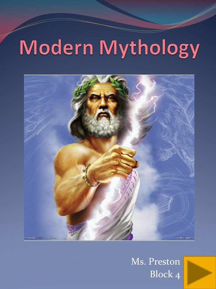 Modern Mythology Ms. Preston Block 4