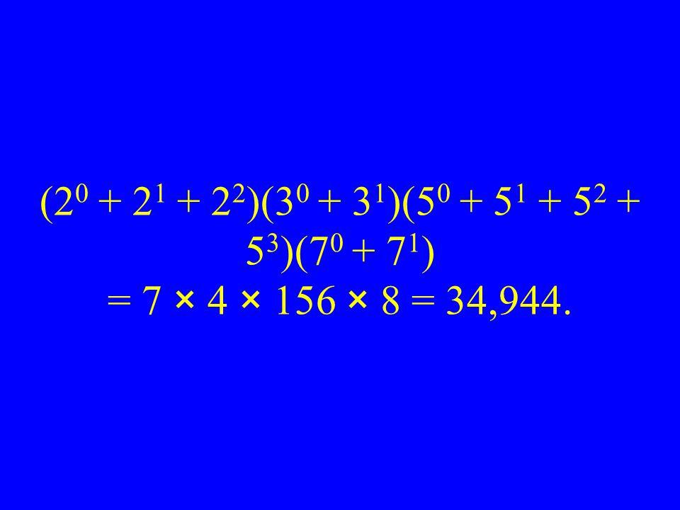 (20 + 21 + 22)(30 + 31)(50 + 51 + 52 + 53)(70 + 71) = 7 × 4 × 156 × 8 = 34,944.