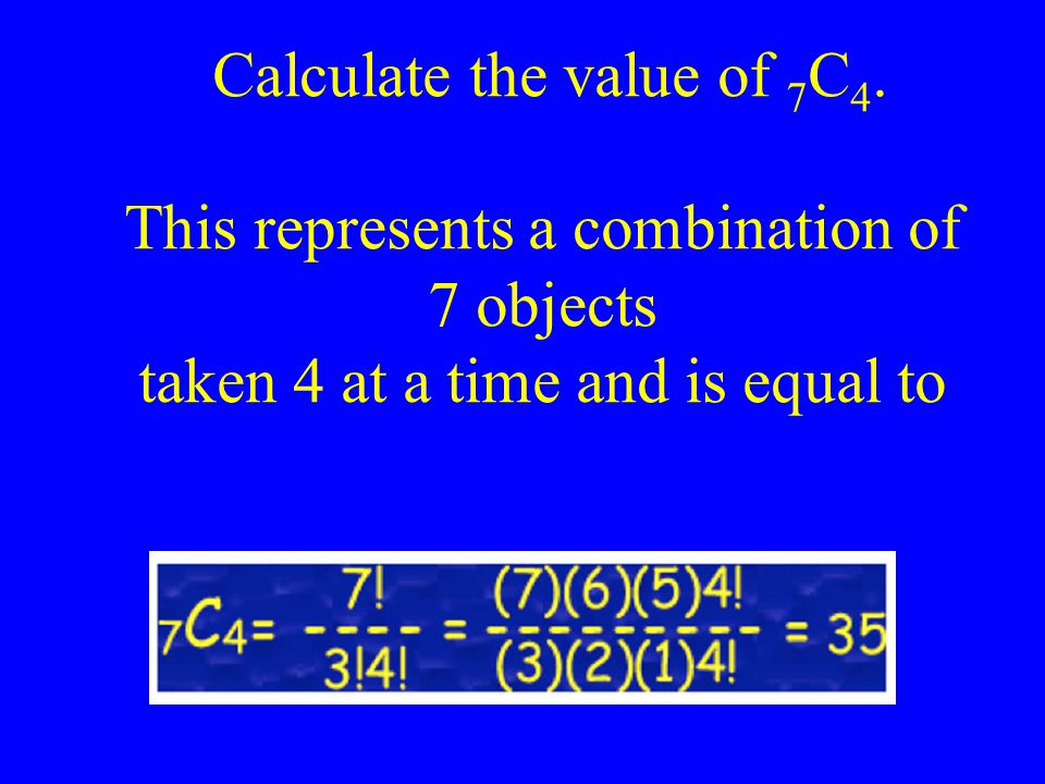 Calculate the value of 7C4
