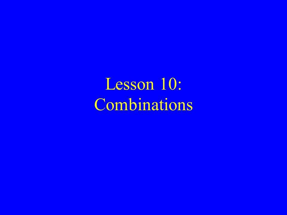 Lesson 10: Combinations