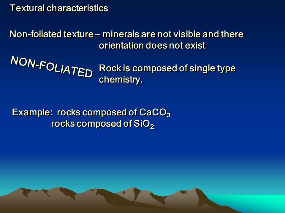 NON-FOLIATED Textural characteristics