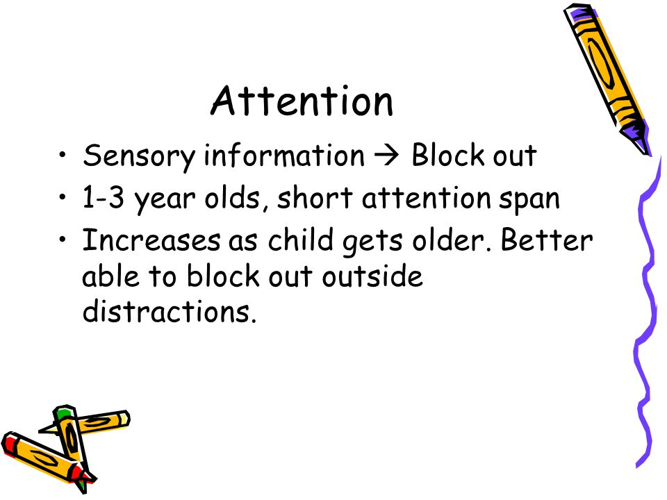 Attention Sensory information  Block out