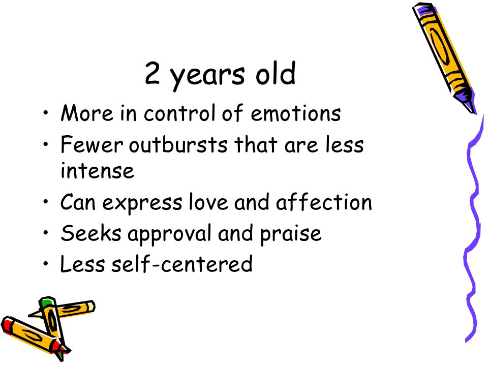 2 years old More in control of emotions