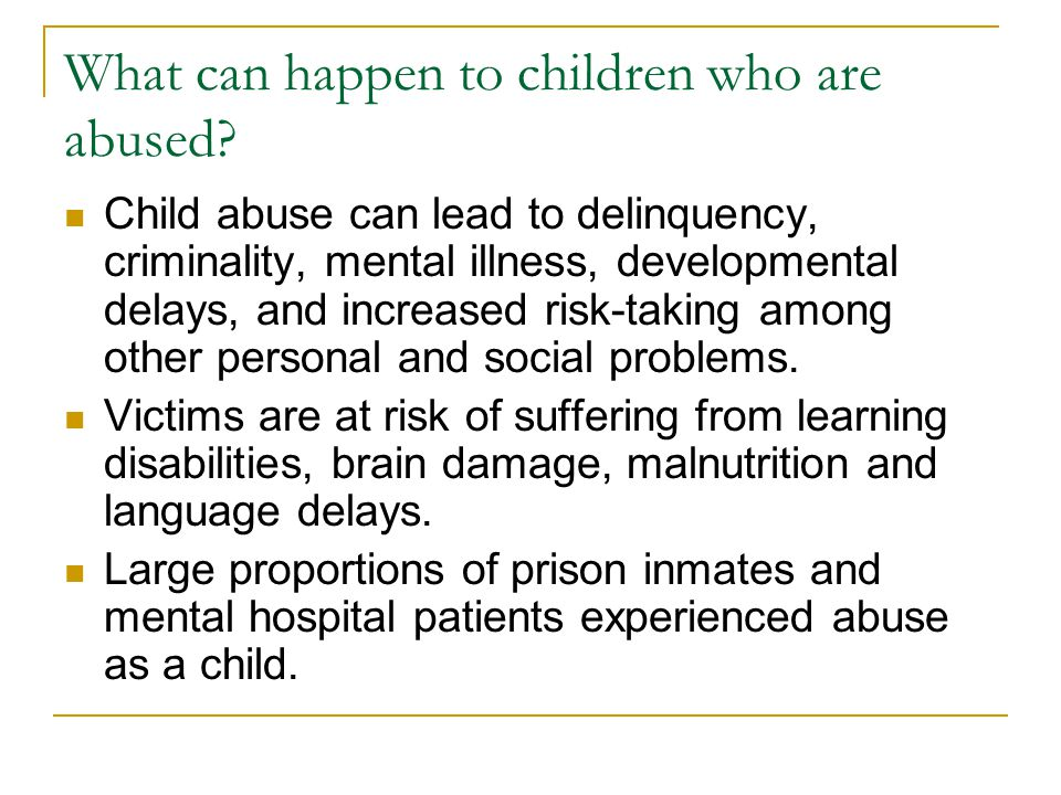 What can happen to children who are abused