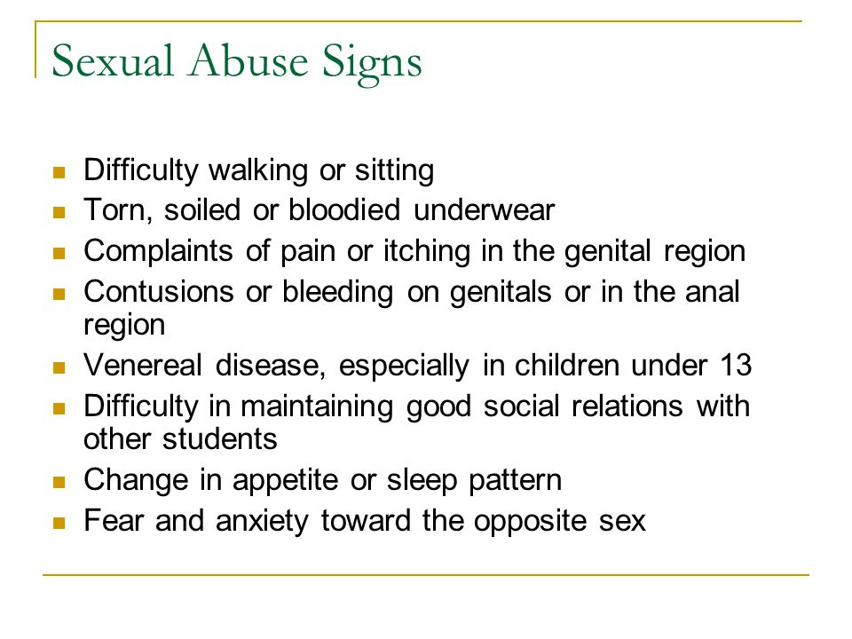Sexual Abuse Signs Difficulty walking or sitting