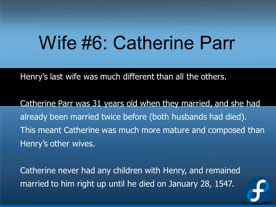 Wife #6: Catherine Parr Henry's last wife was much different than all the others.