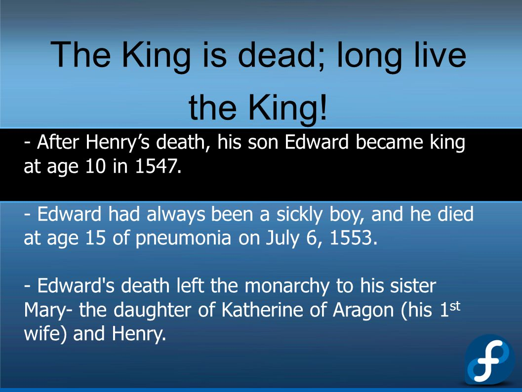 The King is dead; long live the King!