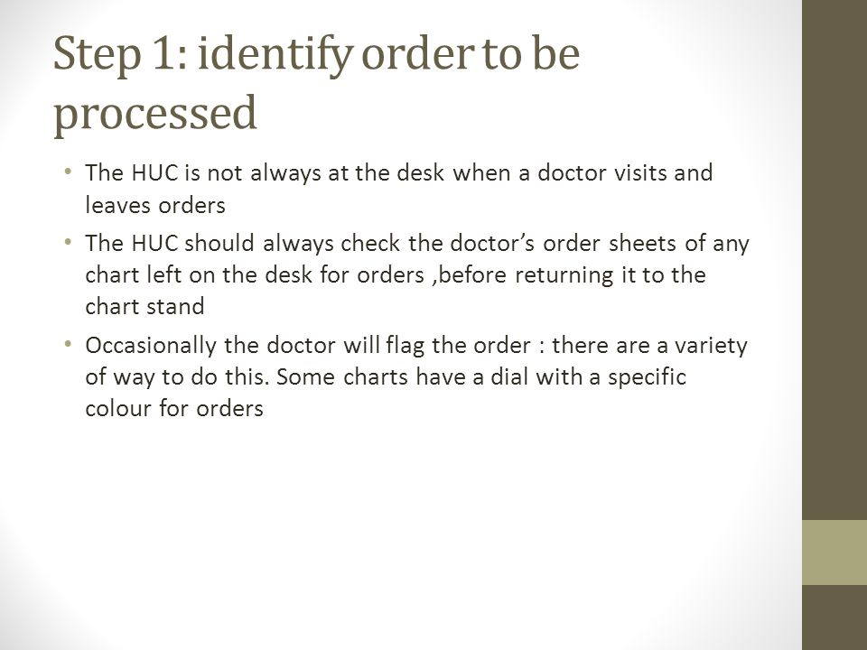 Step 1: identify order to be processed