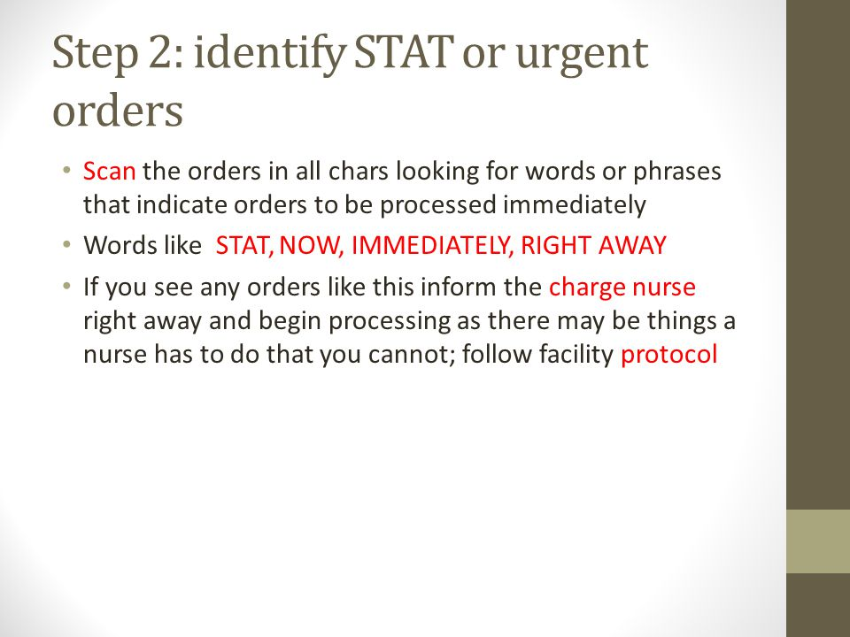 Step 2: identify STAT or urgent orders