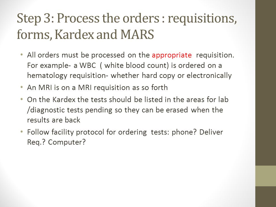 Step 3: Process the orders : requisitions, forms, Kardex and MARS