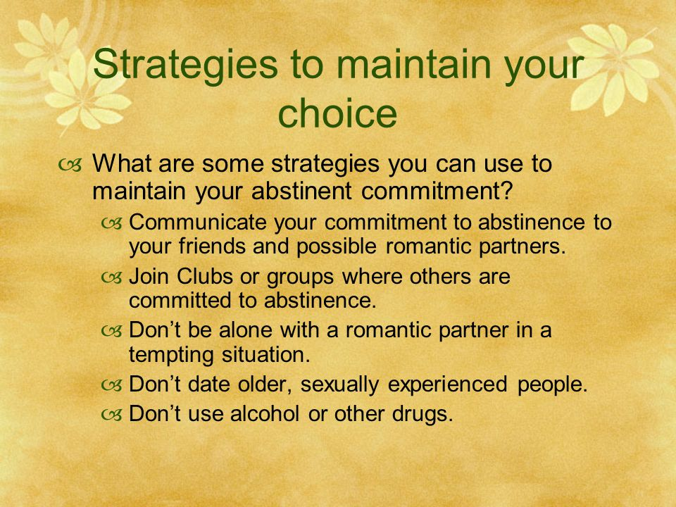 Strategies to maintain your choice