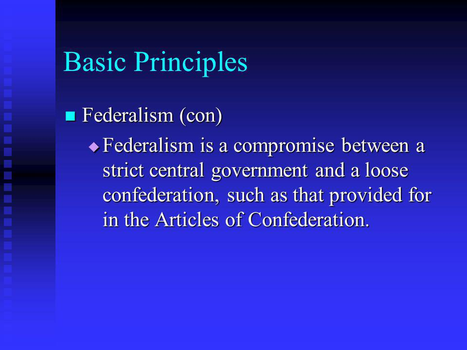 Basic Principles Federalism (con)