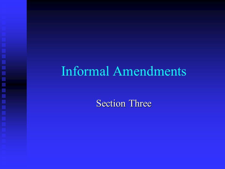 Informal Amendments Section Three