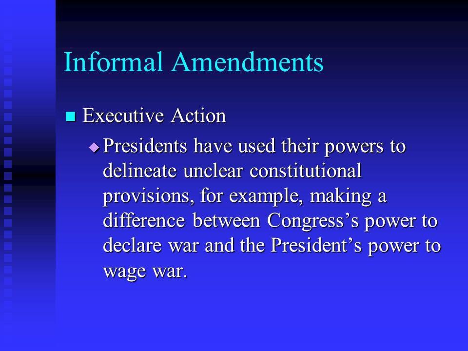 Informal Amendments Executive Action