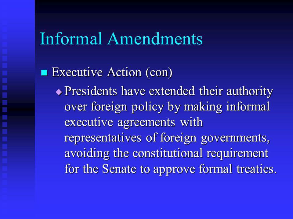 Informal Amendments Executive Action (con)