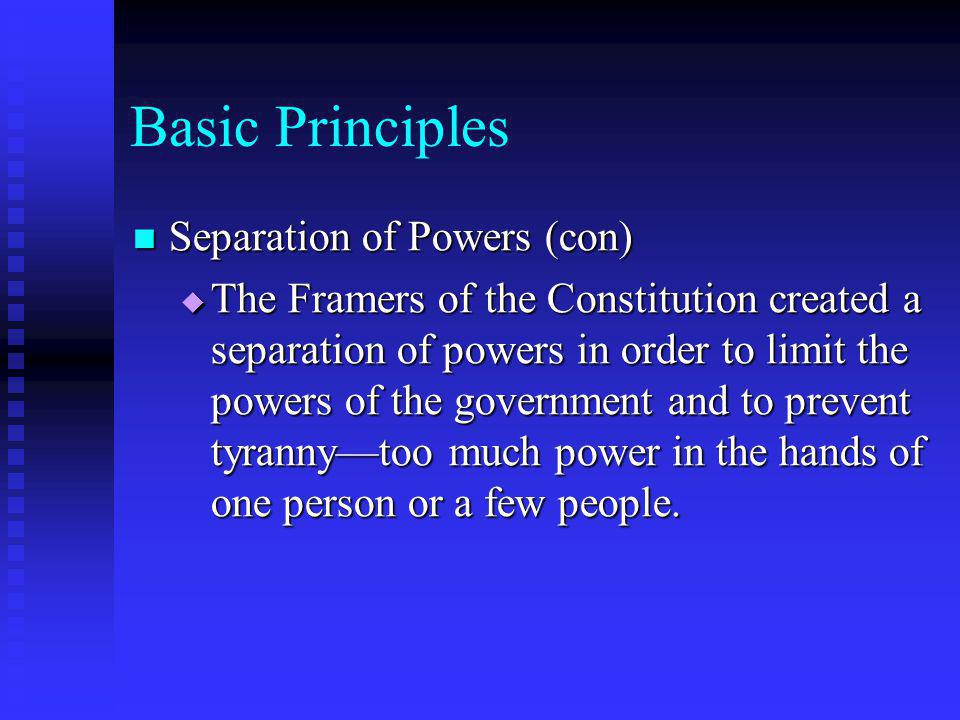 Basic Principles Separation of Powers (con)