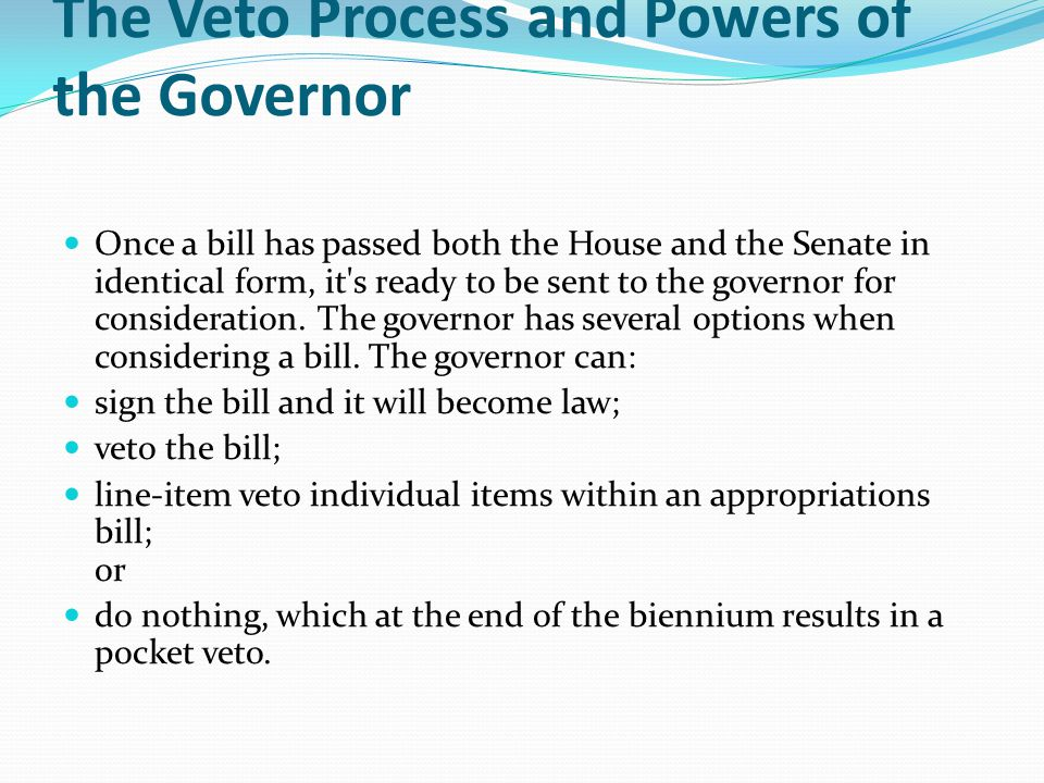 The Veto Process and Powers of the Governor