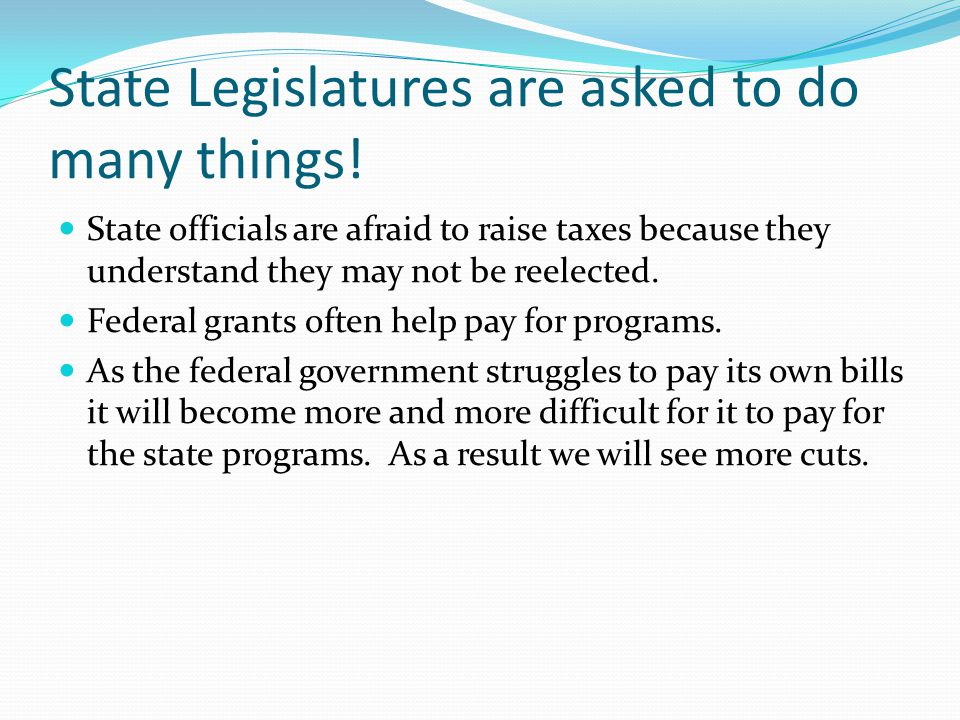 State Legislatures are asked to do many things!