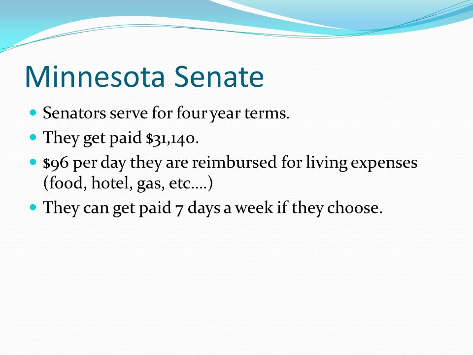 Minnesota Senate Senators serve for four year terms.