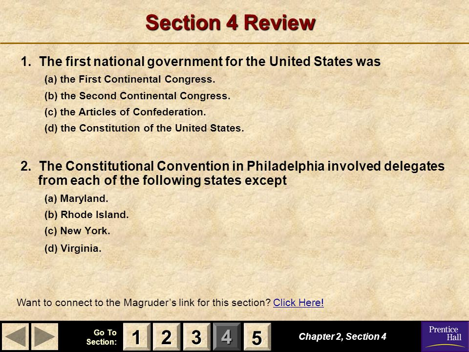 Section 4 Review 1. The first national government for the United States was. (a) the First Continental Congress.