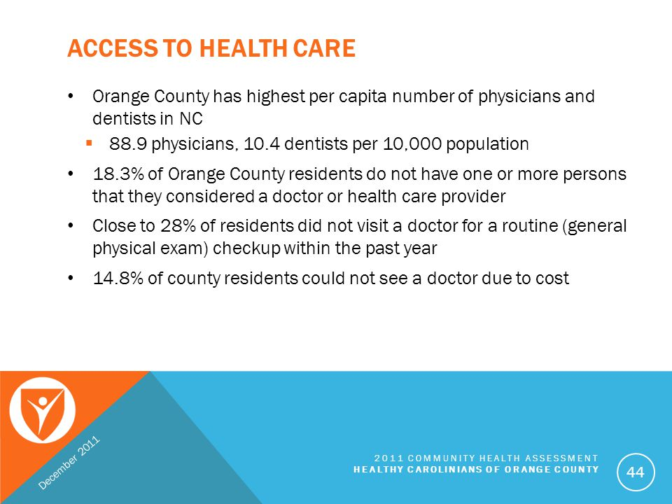 Access to Health Care Orange County has highest per capita number of physicians and dentists in NC.