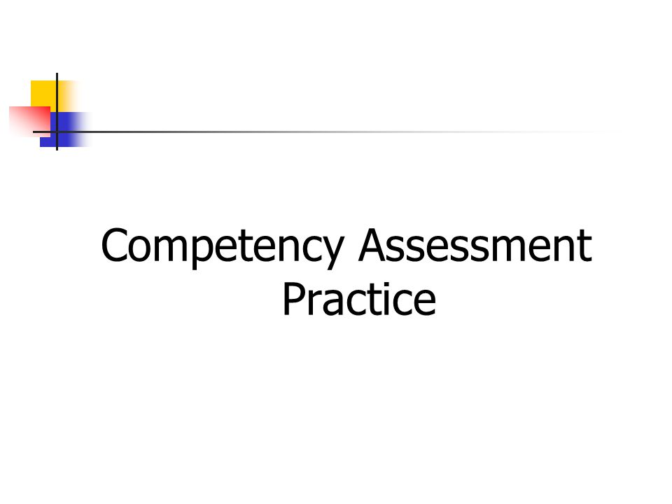 Competency Assessment Practice
