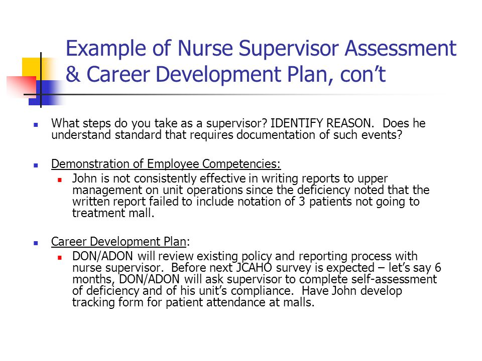 Example of Nurse Supervisor Assessment & Career Development Plan, con't