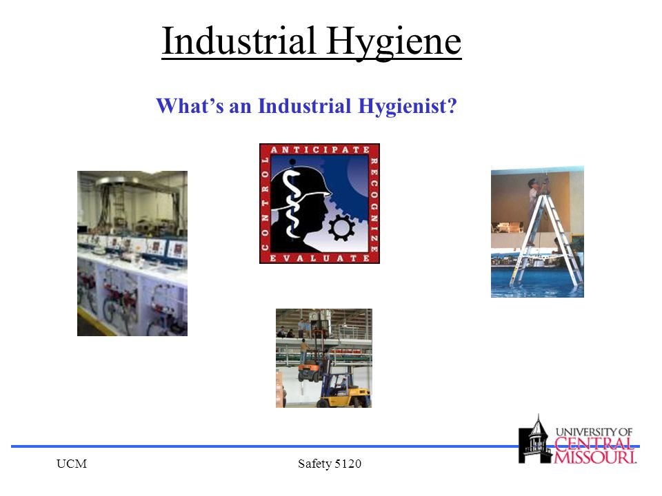 Industrial Hygiene What's an Industrial Hygienist UCM Safety 5120